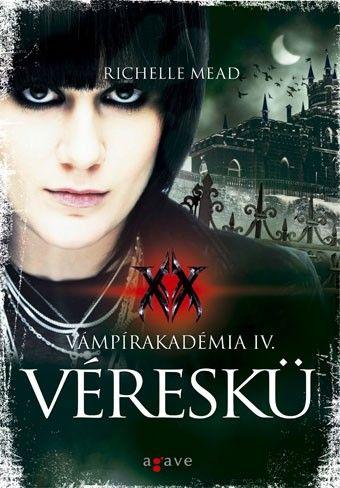 Véreskü - Vámpírakadémia IV.