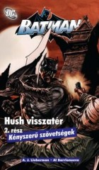 Batman - Hush visszatér 2 - Kényszerű szövetségek