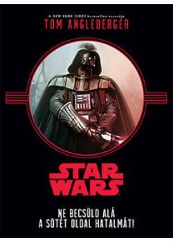 Star Wars - Ne becsüld alá