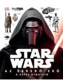 Star Wars: Az ébredő Erő - A képes útmutató
