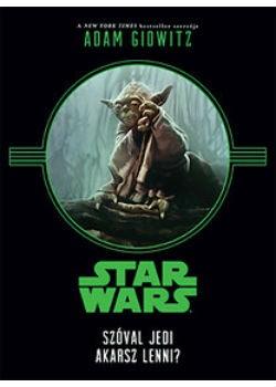 Star Wars - Szóval Jedi akarsz lenni