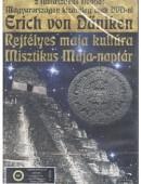 Erich von Daniken: Rejtélyes maja kultúra + Misztikus Maja- naptár