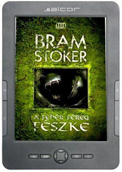 A fehér féreg fészke - Bram Stoker - könyváruház