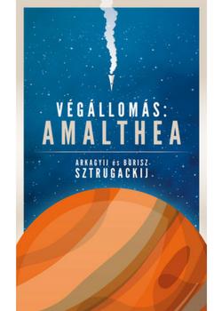 Arkagyij és Borisz Sztrugackij: Végállomás: Amalthea