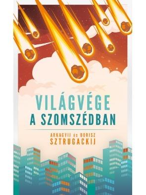 Arkagyij Sztrugackij – Borisz Sztrugackij: Világvége a szomszédban