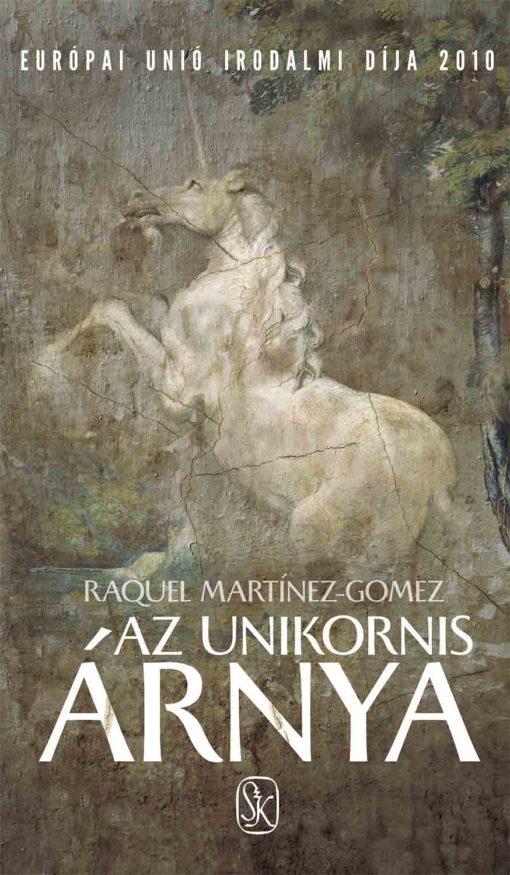 Raquel Martínez-Gomez Az Unikornis árnyaRaquel Martínez-Gomez Az Unikornis árnya