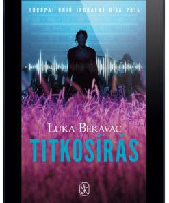 Luca Bekavac Titkosírás e-könyv sci-fi háború szépirodalom