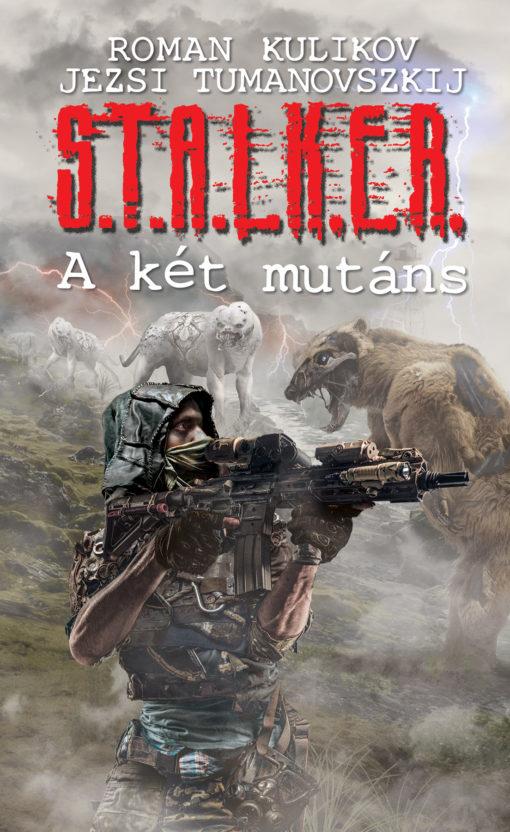 Roman Kulikov – Jezsi Tumanovszkij: A két mutáns (S.T.A.L.K.E.R.)